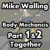 Mike Walling - Body Mechanics Part 1 & 2